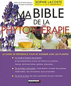 Ma bible de la phytothérapie (Sophie Lacoste)