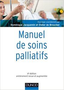 Manuel de soins palliatifs - Clinique, psychologie, éthique (Dominique Jacquemin, Didier de Broucker)