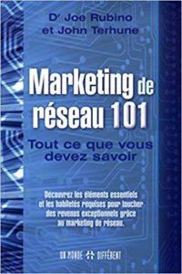 Marketing de réseau 101 - Tout ce que vous devez savoir (Joe Rubino, John Terhune)
