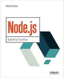 Node.js - Apprendre par la pratique (Thomas Parisot)