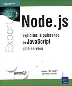 Node.js - Exploitez la puissance de JavaScript côté serveur (Julien Fontanet, Olivier Lambert)