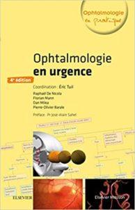 Ophtalmologie en urgence (Eric Tuil, Raphaël De Nicola, Florian Mann, Dan Miléa)