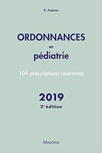 Ordonnances en pédiatrie : 100 prescriptions courantes (Benjamin Azémar)