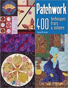 Patchwork - 400 techniques, trucs et astuces (Susan Briscoe)