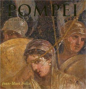 Pompéi - L'antiquité retrouvée (Jean-Marc Irollo)