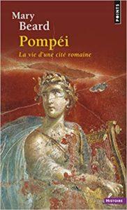 Pompéi, la vie d'une cité romaine (Mary Beard)