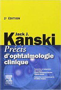 Précis d'ophtalmologie clinique (Jack J. Kanski, Gilles Chaine, Cyrine Khammari, Valérie Sarda)