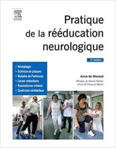 Pratique de la rééducation neurologique (Anne de Morand)