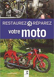 Restaurez et réparez votre moto (François-Arsène Jolivet)