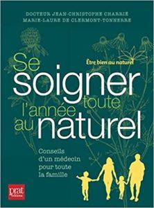 Se soigner toute l'année au naturel (Jean-Christophe Charrié, Marie-Laure de Clermont-Tonnerre)
