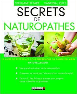 Secrets de naturopathes (Stéphane Tétart, Vanessa Lopez)