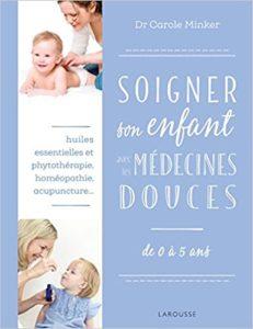 Soigner son enfant avec les médecines douces (Carole Minker)