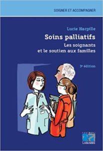 Soins palliatifs - Les soignants et le soutien aux familles (Lucie Hacpille)
