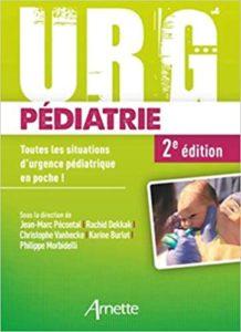 URG' pédiatrie - Toutes les situations d'urgence pédiatrique en poche ! (Phillippe Morbidelli, Karine Burlot, Christophe Vanhecke)
