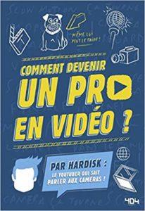 Hardisk - Comment devenir un pro en vidéo ? (Hardisk)