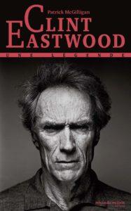 Clint Eastwood : une légende (Patrick Macgilligan)
