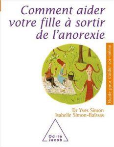 Comment aider votre fille à sortir de l'anorexie (Yves Simon, Isabelle Simon-Baïssas)