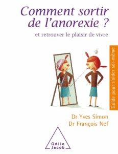 Comment sortir de l'anorexie ? Et retrouver le plaisir de vivre (François Nef, Yves Simon)