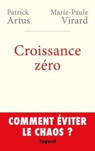 Croissance zéro, comment éviter le chaos ? (Patrick Artus, Marie-Paule Virard)