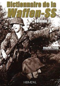 Dictionnaire de la Waffen-SS - Tome 3 (Charles Trang)