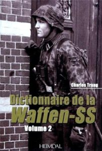 Dictionnaire de la Waffen-SS - Tome 2 (Charles Trang)