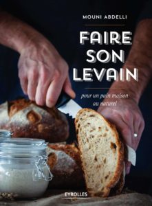Faire son levain pour un pain maison au naturel (Mouni Abdelli)