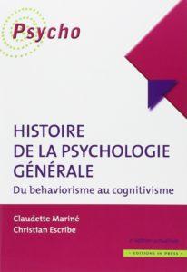 Histoire de la psychologie générale - Du behaviorismeau cognitivisme (Christian Escribe, Claudette Marine)