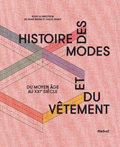 Histoire des modes et du vêtement - Du Moyen Age au XXIe siècle (Denis Bruna, Chloé Demey)