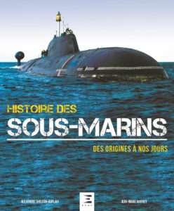 Histoire des sous-marins - Des origines à nos jours (Jean-Marie Mathey, Alexandre Sheldon-Duplaix)
