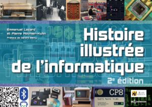 Histoire illustrée de l'informatique (Emmanuel Lazard, Pierre Mounier-Kuhn)