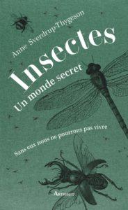 Insectes : un monde secret (Anne Sverdrup-Thygeson)