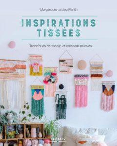 Inspirations tissées - Techniques de tissage et créations murales (Morgane Giner Jacqmin)