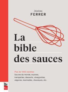 La Bible des sauces - Plus de 1000 recettes (Jérôme Ferrer)
