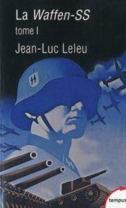 La Waffen-SS - Tome 1 (Jean-Luc Leleu)