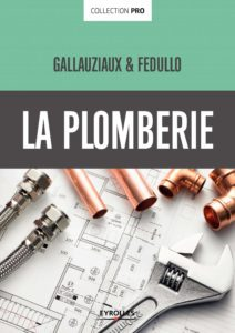 La plomberie comme un pro ! (Thierry Gallauziaux, David Fedullo)