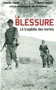La tragédie des harkis (Daniel Costelle, Isabelle Clarke)
