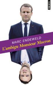 L'ambigu Monsieur Macron (Marc Endeweld)