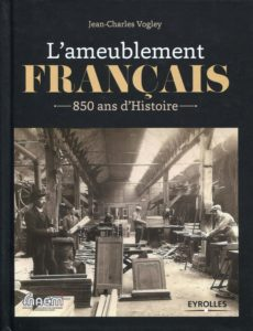 L'ameublement français : 850 ans d'histoire (Jean-Charles Vogley)