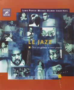 Le Jazz des origines à nos jours (Lewis Porter, Michael Ullman, Edward Hazell)