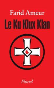 Le Ku Klux Klan (Farid Ameur)
