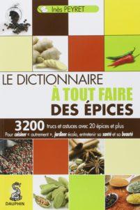 Le dictionnaire à tout faire des épices (Inès Peyret)