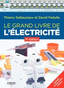Le grand livre de l'électricité (Thierry Gallauziaux, David Fedullo)