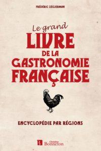 Le grand livre de la gastronomie française - Encyclopédie par régions (Frédéric Zégierman)