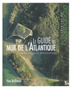 Le guide du mur de l'Atlantique et des plages du débarquement (Yves Buffetaut)