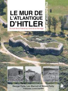 Le mur de l'Atlantique d'Hitler (Simon Forty, Léo Marriott, George Forty)