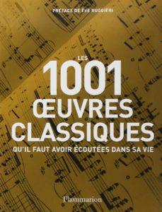 Les 1001 œuvres classiques qu'il faut avoir écoutées dans sa vie (Matthew Rye)