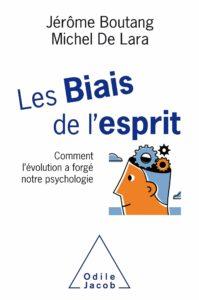 Les biais de l'esprit (Michel De Lara, Jérôme Boutang)