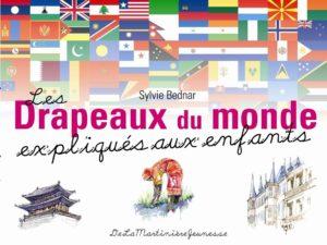 Les drapeaux du monde expliqués aux enfants (Sylvie Bednar, Anne Steinlein, Christelle Guénot)