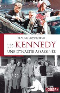 Les Kennedy, une dynastie assassinée (Francis Monnoyeur)