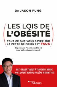 Les lois de l'obésité - Tout ce que vous savez sur la perte de poids est faux (Jason Fung)